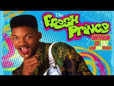 DJ Taj - Fresh Prince Anthem (feat. Laneonatrack)