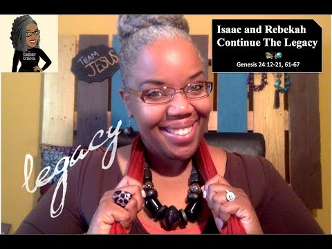 📚🙌🏾🌎Sunday School Lesson: Isaac And Rebekah Continue The Legacy   October 28, 2018