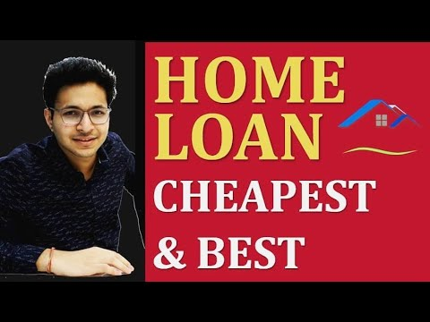 Home Loan - Cheapest And Best Home Loan ?
