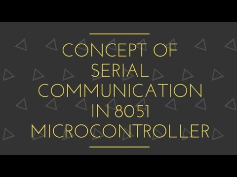 Concept Of Serial Communication In 8051 Microcontroller