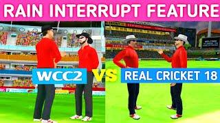 RAIN INTERRUPT FEATURES COMPARISON | Real Cricket 18 vs Wcc2