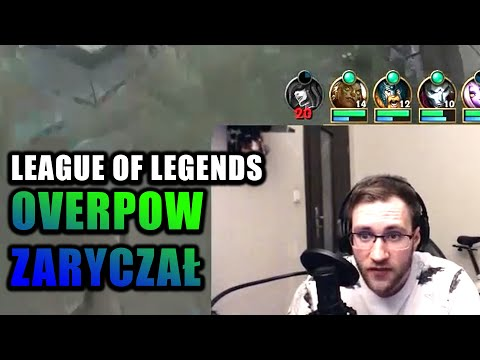 LEAGUE OF LEGENDS | OVERPOW ZARYCZAŁ | Funny Moments