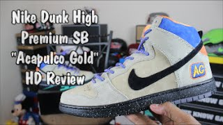 "Nike Dunk High Premium SB ""Acapulco Gold"" HD Review"