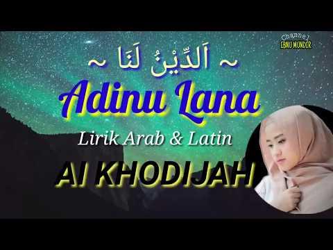 """ANDINU LANA ""( اَلدِّيْنُ لَنَا ) Lirik  Arab & Latinnya  Voc AI KHODIJAH."