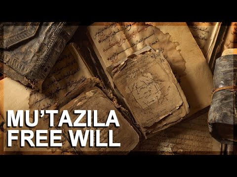 Science in Islam, Part 1: Mu'tazila free will