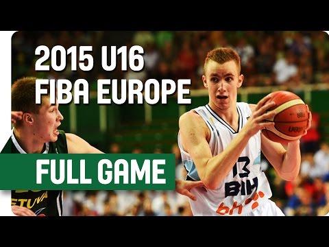Bosnia and Herzegovina v Lithuania - Final - Full Game - 2015 U16 European Championship Men