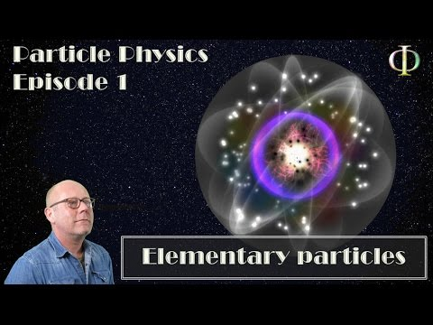 IB Physics - Particle Physics - Ep 01: Elementary Particles