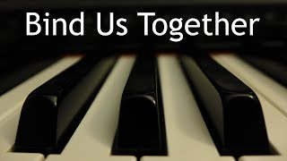 Bind Us Together - piano instrumental cover with lyrics видео