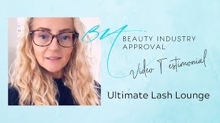 Video Testimonial by Ultimate Lash Lounge | Beauty Industry Approval