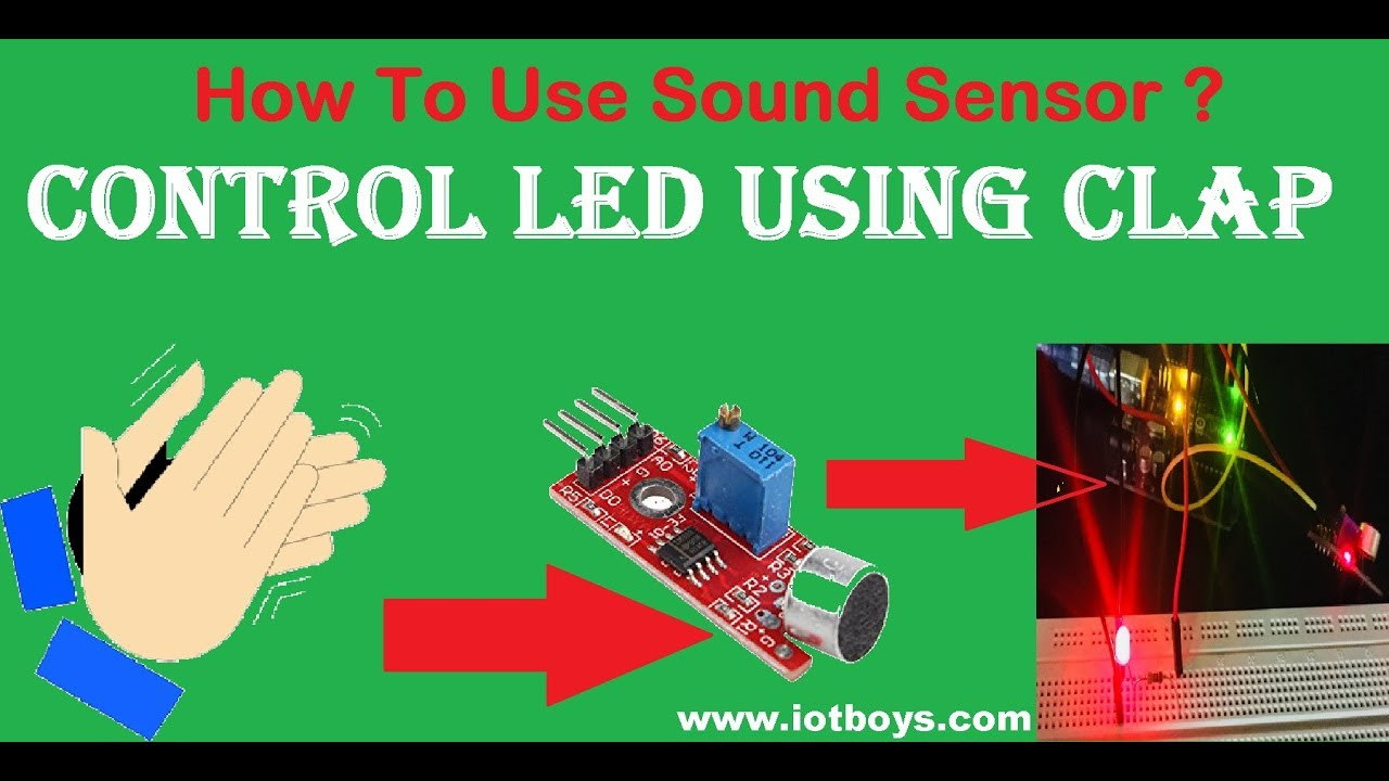 Control LED By Clap Using Arduino and Sound Sensor - Arduino