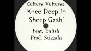 Culture Vultures - Knee Deep In Sheep Gash (Feat. Enlish)
