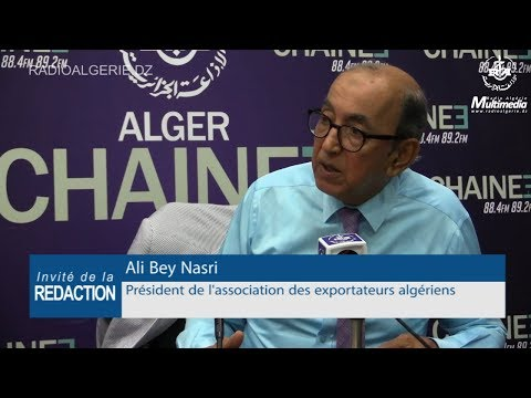 Ali Bey Nasri président de l'association des exportateurs algériens