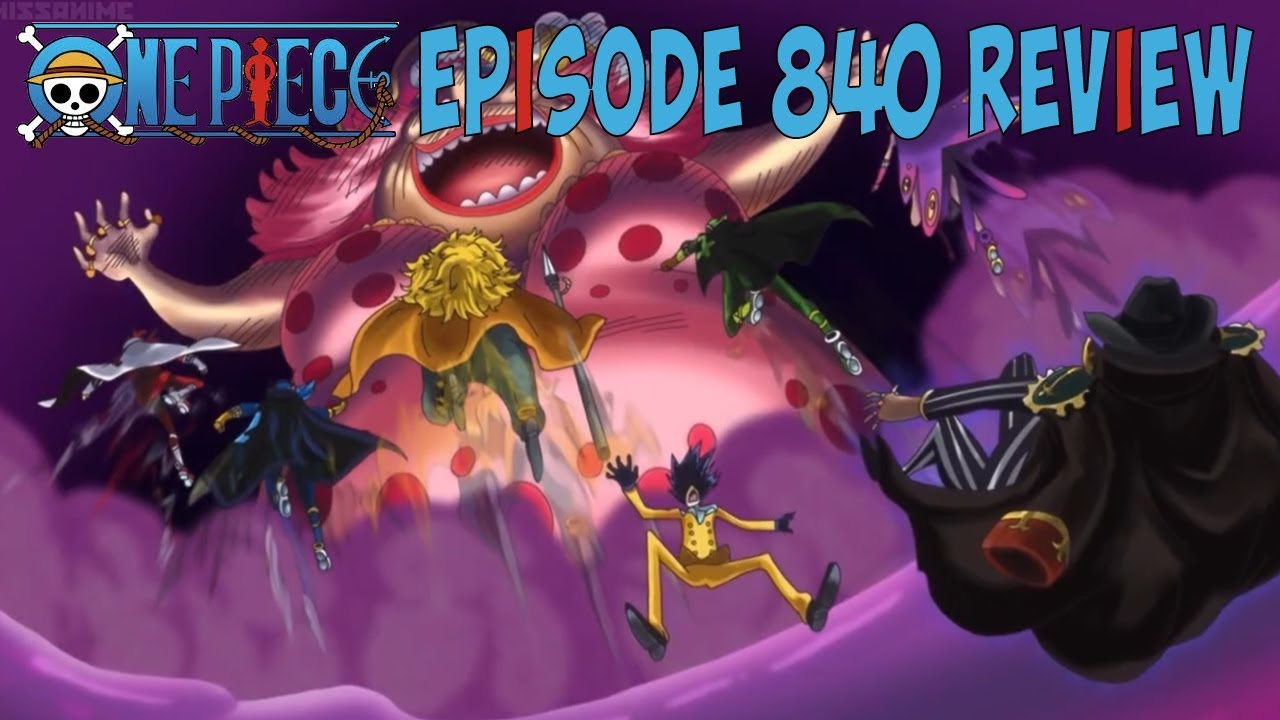 One Piece Episode 840 Review