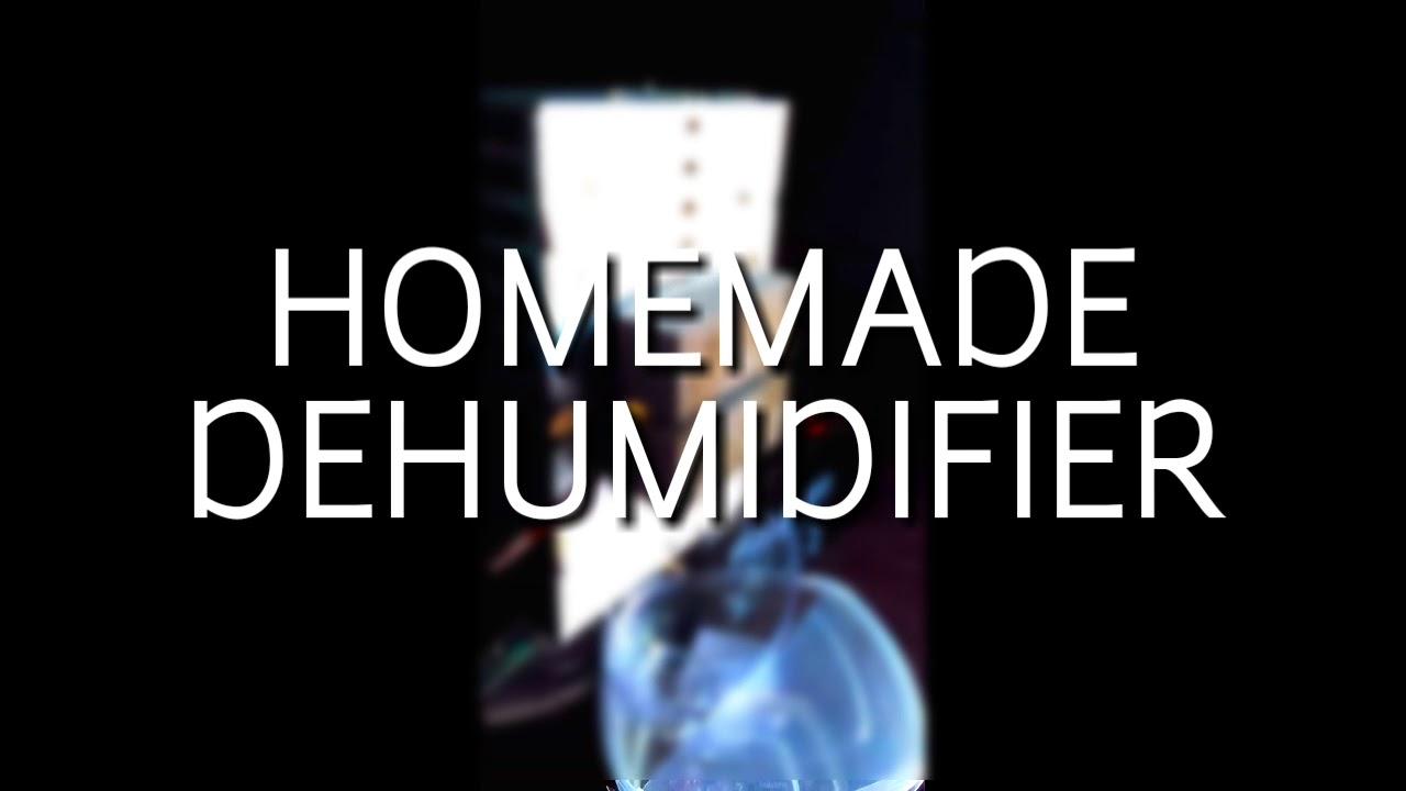 HOMEMADE DEHUMIDIFIER!!