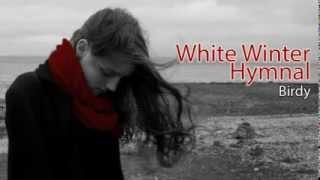 Birdy - White Winter Hymnal (Lyrics - Subtitulado en español e inglés) ᴴᴰ
