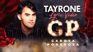 Garota Poderosa (GP) | Tayrone (Lyric video)
