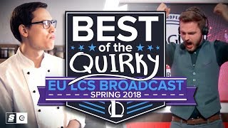 Best of the Quirky EU LCS Broadcast - Spring 2018