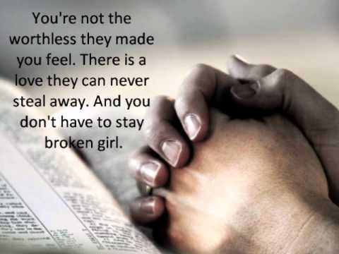 Broken Girl by Matthew West with lyrics