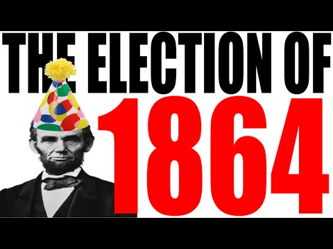 The Election of 1864 Explained