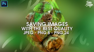 photoshop tutorial save images for highest quality jpeg png 8 png 24