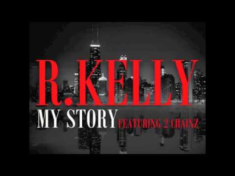 My Story - R. Kelly (Feat. 2 Chainz)