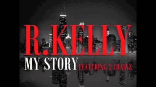 My Story - R. Kelly (Feat. 2 Chainz)