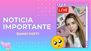 Noticia Importante #BiankiParty 🎶 || Bianki Place ♡