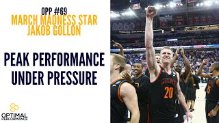 How To Get Peak Performance Under Pressure with March Madness Hero Jakob Gollon