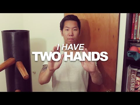 """Practice Wing Chun #071 - """"I Have Two Hands"""""""
