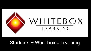 Students + Whitebox = Learning