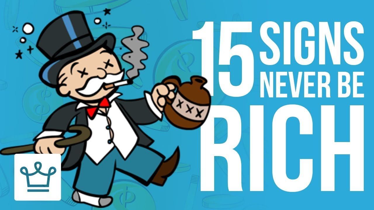 15 Signs You'll NEVER Be RICH