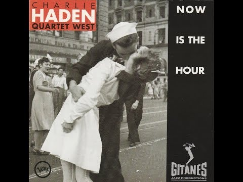 Now Is The Hour - Charlie Haden Quartet West (full album)