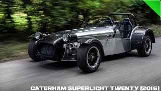 Caterham Superlight Twenty 2016 Videos