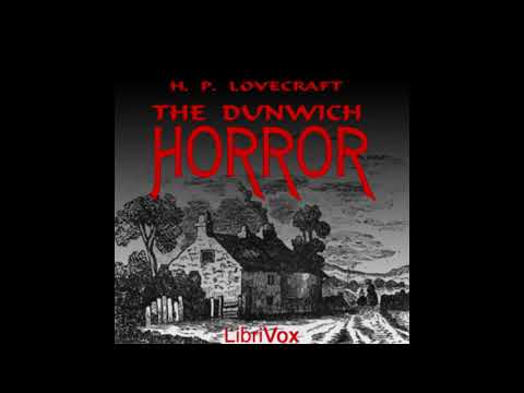 The Dunwich Horror ♦ Complete Audiobook ♦ By H.P. Lovecraft ♦ Supernatural Fiction