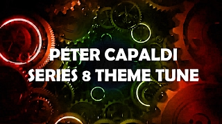 Doctor Who Peter Capaldi Series 8 Theme Tune DOWNLOAD LINK AVAILIBLE