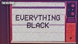 -Everything Black-