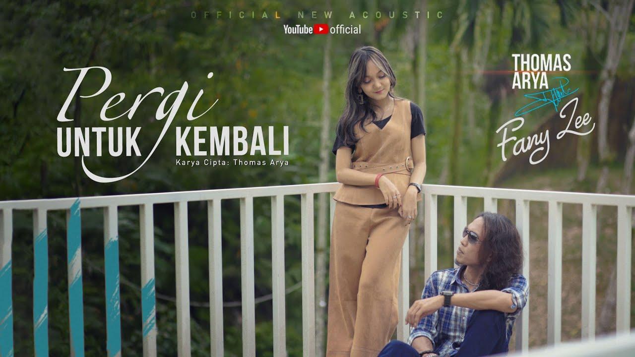THOMAS ARYA FEAT FANY ZEE - PERGI UNTUK KEMBALI (Official Music Video)