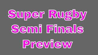 Super Rugby 2019 Semi Finals Preview