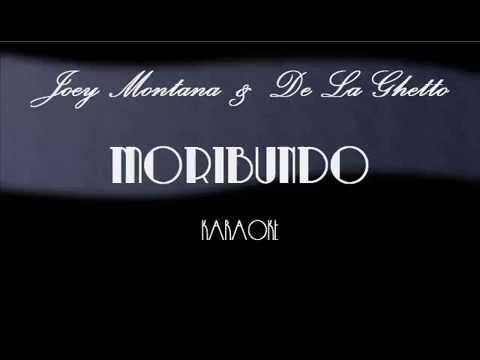 (KARAOKE) JOEY MONTANA & DE LA GHETTO - MORIBUNDO