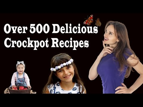 Learn Over 500 Delicious Crockpot Recipes