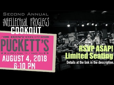 2nd Annual Intellectual Froglegs Cookout - DETAILS, RSVP