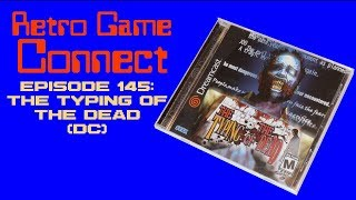 Retro Game Connect #145: The Typing of the Dead (DC)