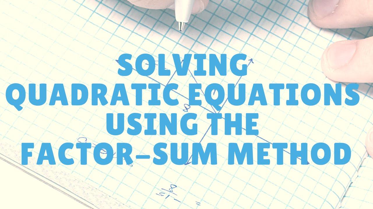 Solving Quadratic Equations Using Factor-Sum Method - YouTube