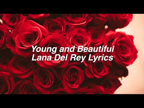 Young and Beautiful || Lana Del Rey Lyrics