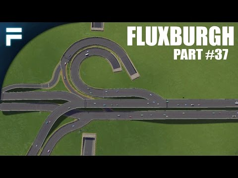 "Cities Skylines - Fluxburgh [PART 37] ""Reworking the Highway"""