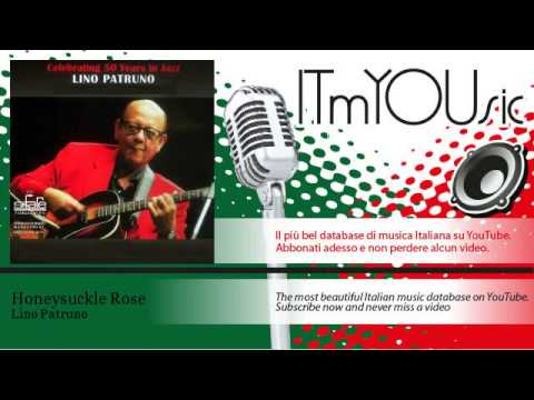 Lino Patruno - Honeysuckle Rose