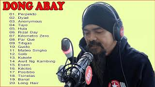 Dong Abay Greatest Hits - Best songs Of Dong Abay - Tagalog Playlist