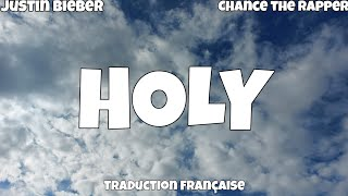 Justin Bieber - Holy (feat. Chance the Rapper) [Traduction Française]