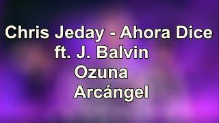 Acum Spune - Chris Jeday -  Ahora Dice ft  J  Balvin, Ozuna, Arcángel - traducere în română