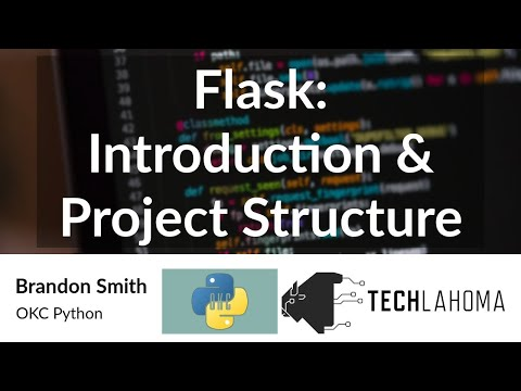 Flask: Introduction & Project Structure - Brandon Smith: OKC Python